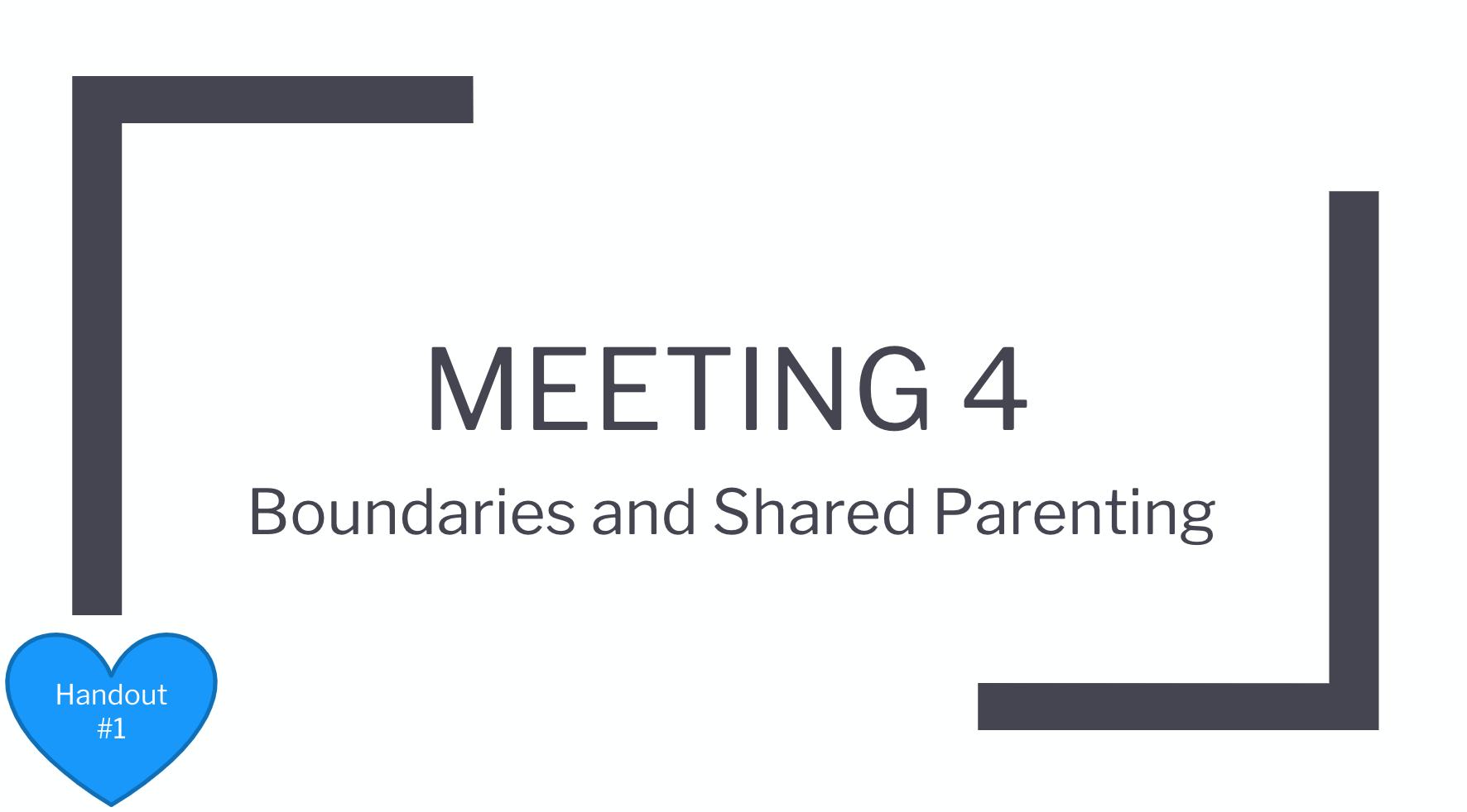 Meeting 4 Boundaries Shared Parenting