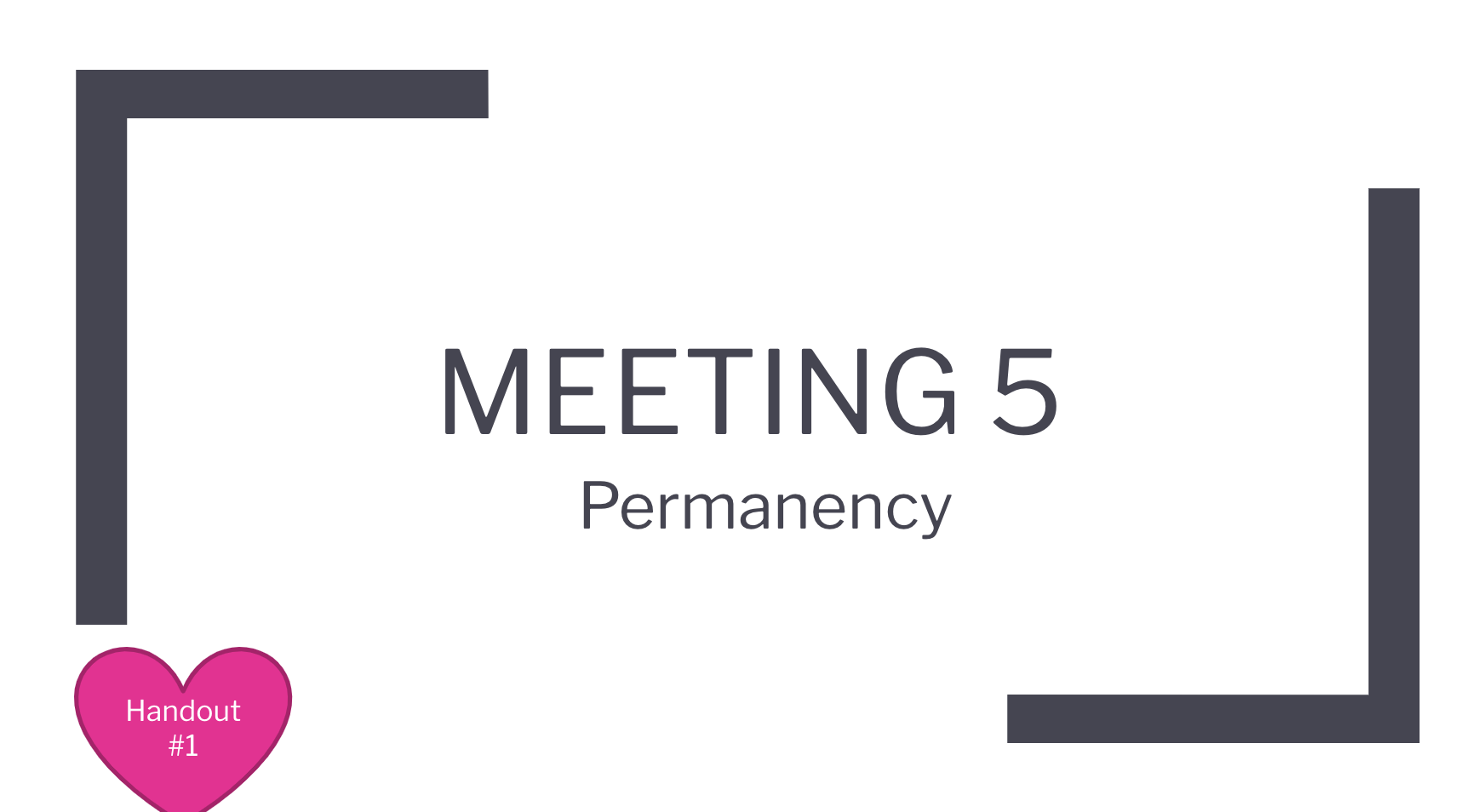 Meeting 5 Permanency